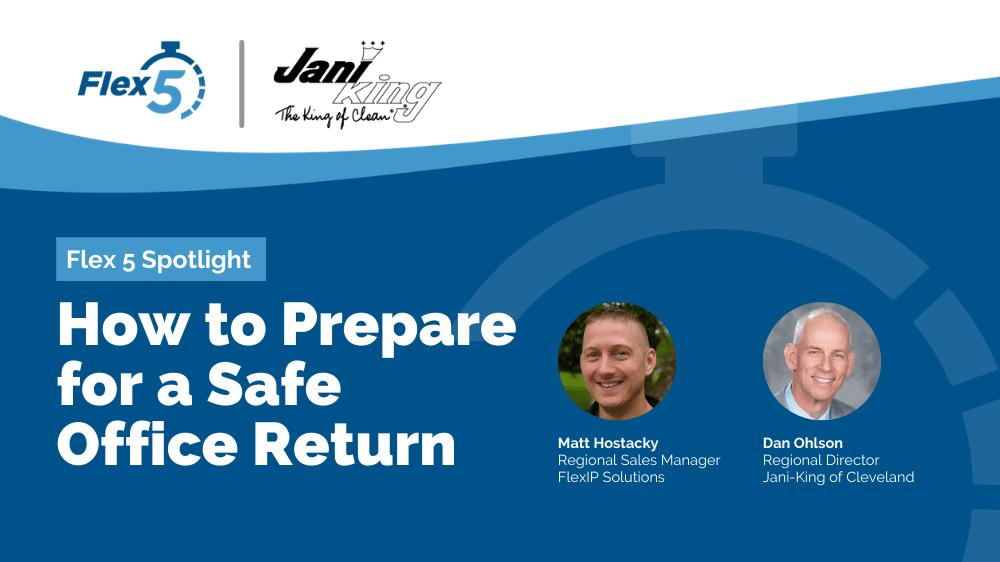 Flex 5 Spotlight: How to Prepare for a Safe Office Return