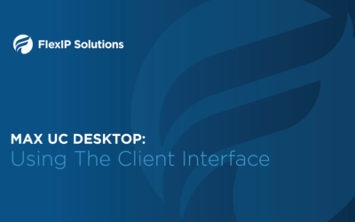 MaX UC Desktop: Using the Client Interface