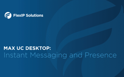 MaX UC Desktop: Instant Messaging And Presence
