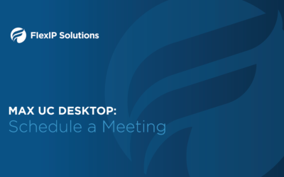 MaX UC Desktop: Scheduling Meetings