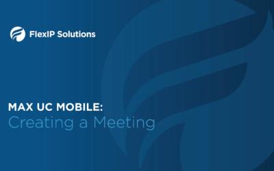 MaX UC Mobile: Creating Meetings