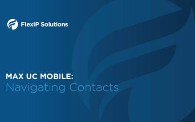 MaX UC Mobile: Navigating Contacts
